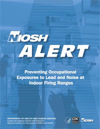 Preventing Occupational Exposures to Lead and Noise at Indoor Firing Ranges
